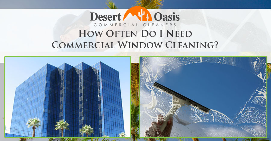How Often Do I Need Commercial Window Cleaning?