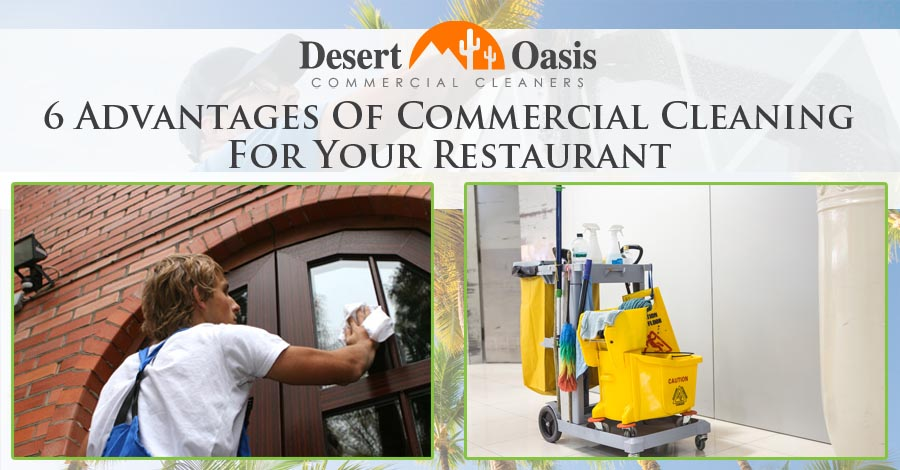 6 Advantages Of Commercial Cleaning For Your Restaurant In Mesa