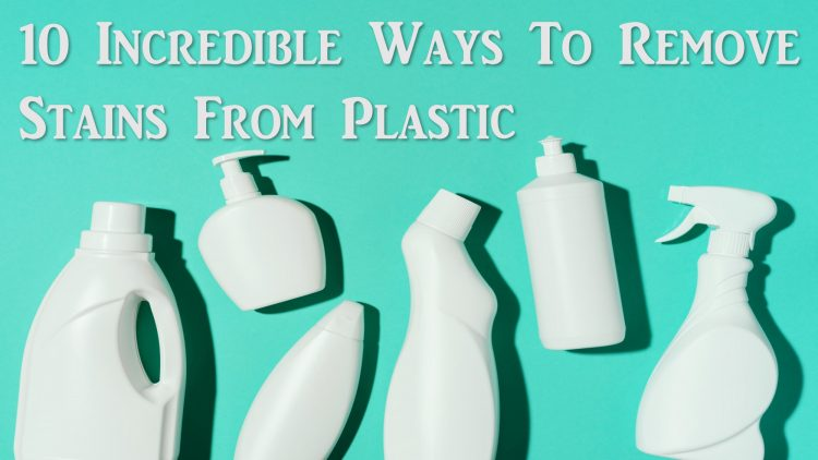 How to remove stains from plastics